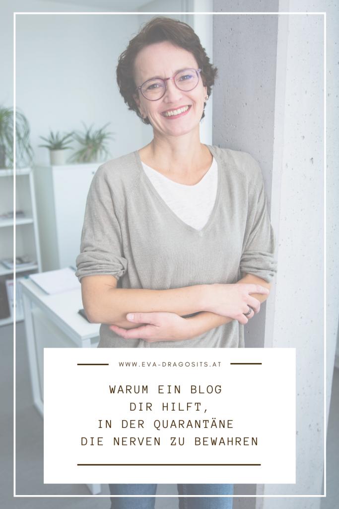 Eva Dragosits, Texterin, Warum ein Blog dir hilft, in der Quarantäne die Nerven zu bewahren