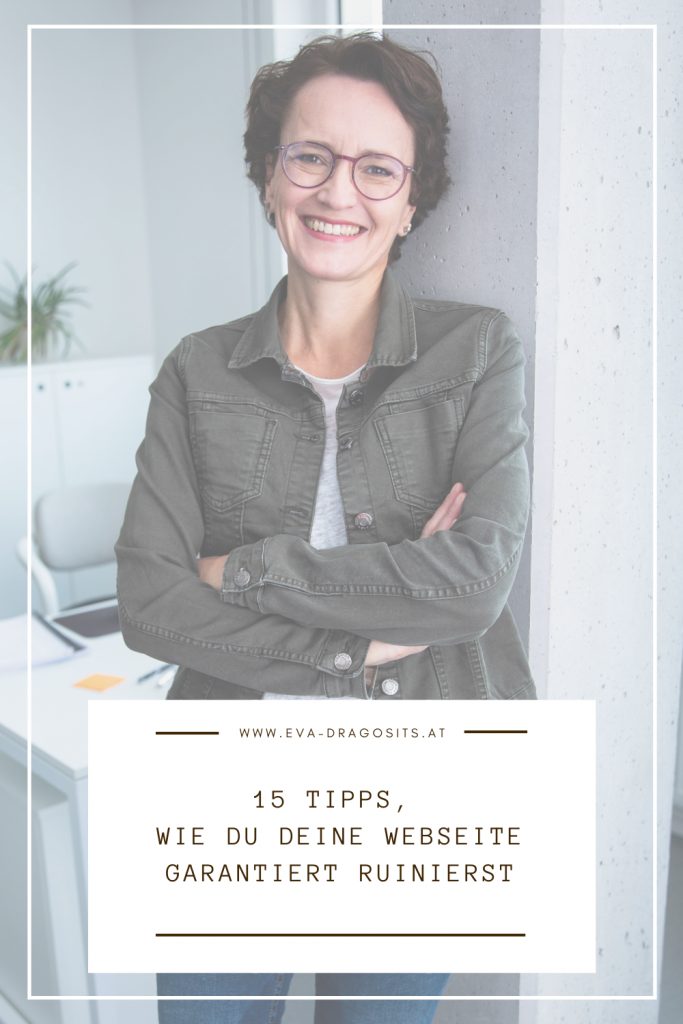 15 Tipps, wie du deine Webseite garantiert ruinierst, Eva Dragosits, Texterin