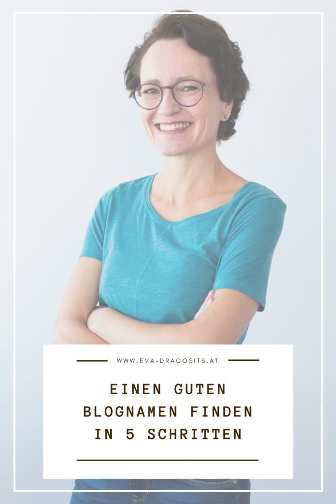 Blogbeitrag: Einen guten Blognamen finden in 5 Schritten, Eva Dragosits, Texterin